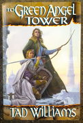 Tad Williams: To Green Angel Tower (Memory, Sorrow, and Thorn, Book 3; käytetty)