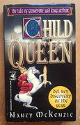 The Child Queen: The Tale of Guinevere and King Arthur - Nancy McKenzie (käytetty)