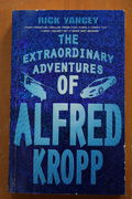 RICK YANCEY: The Extraordinary Adventures Of Alfred Kropp