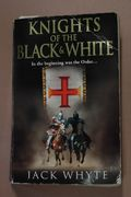 The Knights of the Black and White, Jack Whyte (käytetty)