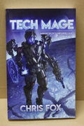 Tech Mage: The Magitech Chronicles Book 1 - Chris Fox (käytetty)