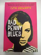 Cathi Unsworth: Bad Penny Blues (käytetty)