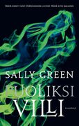 Sally Green: Puoliksi villi (Half Bad -trilogia 2)