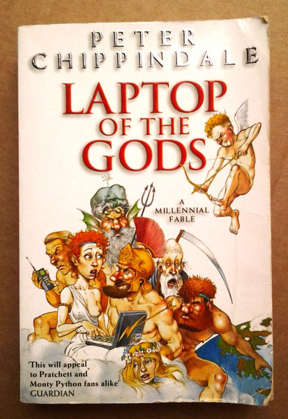 Laptop of the Gods: A Millennial Fable - Peter Chippindale  (käytetty)