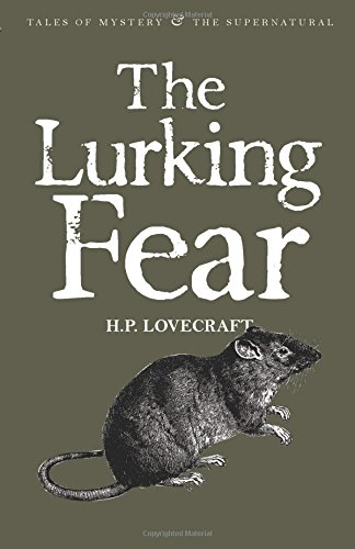 H. P. Lovecraft: The Lurking Fear: Collected Short Stories Volume Four