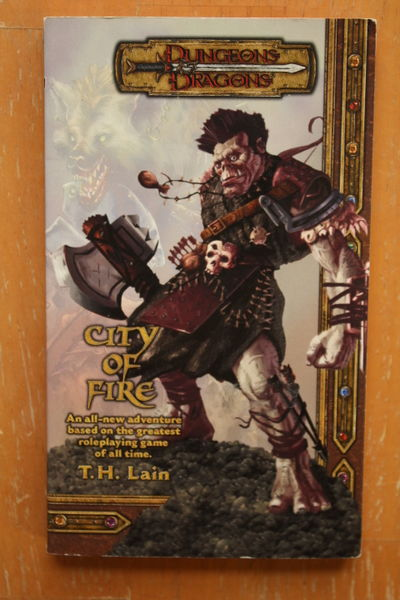 T.H. Lain: City of Fire (Dungeons & Dragons Novel) (käytetty)