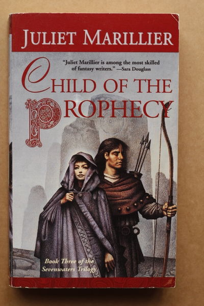 Child of the Prophecy (The Sevenwaters Trilogy, Book 3) - Juliet Marillier (käytetty)