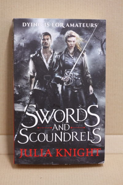 Swords and Scoundrels - Duellists Trilogy 1 - Julia Knight (käytetty)