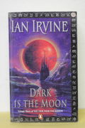 Dark is the Moon (The View from the Mirror 3) - Ian Irvine (käytetty)