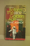 Before the Golden Age, Book 3 - 12 Science Fiction Classics of the Thirties - collected with commentary by Isaac Asimov (käytetty)