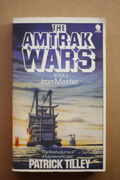 The Amtrak Wars Book 3: Iron Master - Patrick Tilley (käytetty)