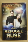 The Refugee Ruse (The Gaian Consortium Series vol. 7) by Christine Pope (käytetty pehmeäkantinen)