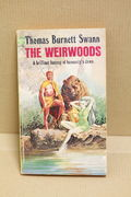 The Weirwoods - Thomas Burnett Swann (käytetty pokkari)