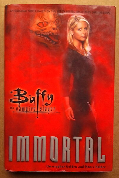 Immortal: Buffy the Vampire Slayer - Christopher Golden & Nancy Holder (käytetty)