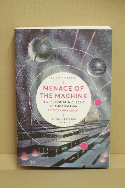 Menace of the Machine: The Rise of AI in Classic Science Fiction (käytetty)