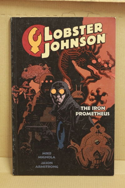 Lobster Johnson, Vol. 1: Iron Prometheus - Mike Mignola (käytetty)