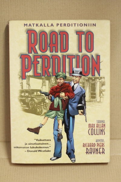 Matkalla Perditioniin – Road to Perdition - Max Allan Collins, Richard Piers Rayner (käytetty)