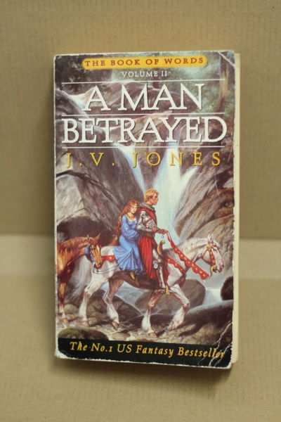 The Book of Words Volume II: A Man Betrayed - J.V. Jones