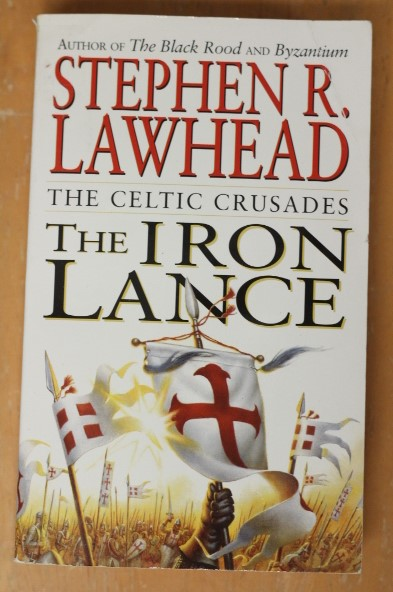 Stephen R. Lawhead: The Iron Lance (The Celtic Crusades #1) (käytetty)