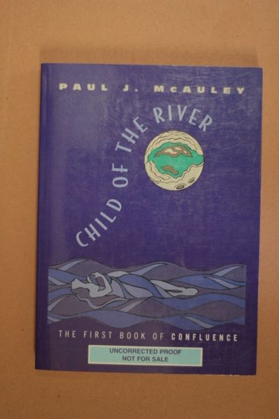 Child of the River: The First Book of Confluence, Paul J. Mcauley (käytetty pokkari)
