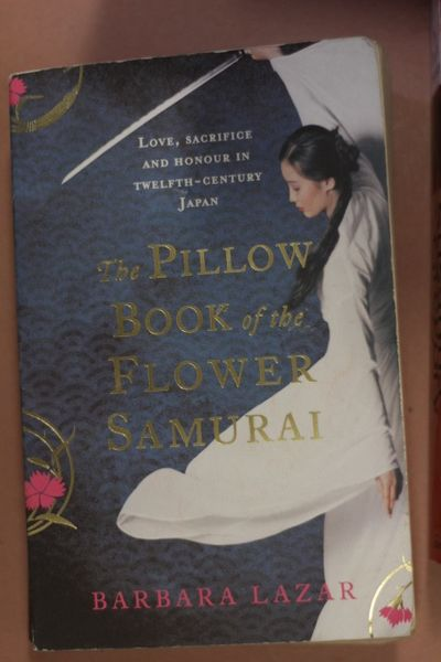 Pillow Book of the Flower Samurai, Barbara Lazar (käytetty)