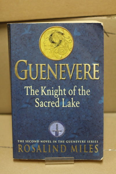 The Knight of the Sacred Lake (Guenevere 2) - Rosalind Miles