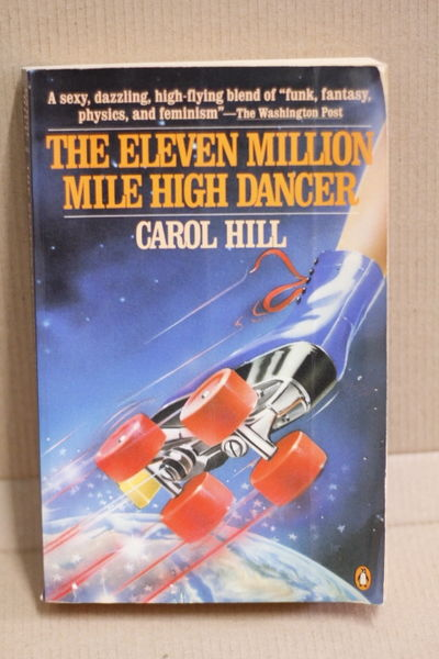 The Eleven Million Mile High Dancer - Carol de Chellis Hill (käytetty)